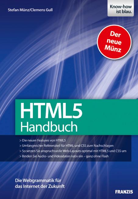 HTML 5 Handbuch - Die neuen Features von HTML5,...