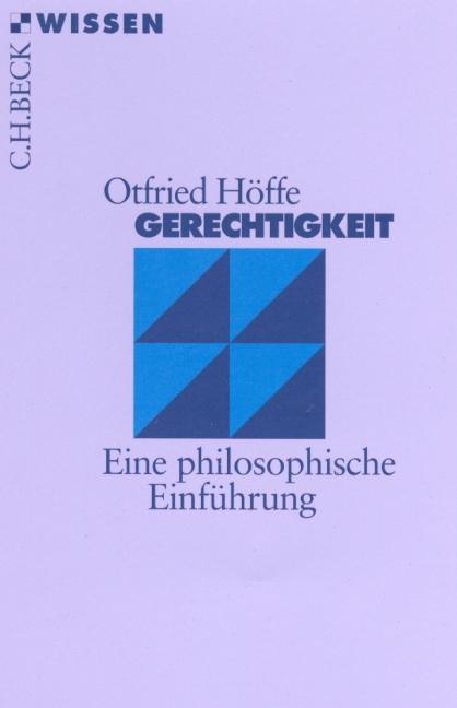Gerechtigkeit: Eine philosophische Einführung - Otfried Höffe