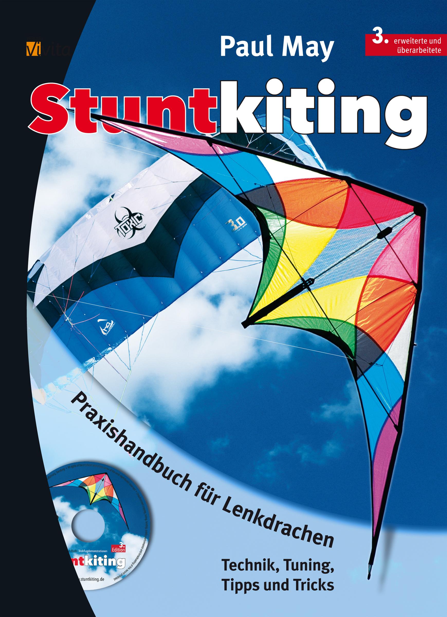 Stuntkiting: Praxishandbuch für Lenkdrachen - Technik, Tuning, Tipps und Tricks - Paul May [Broschiert, inkl. DVD, 3. Au