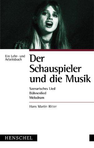 Der Schauspieler und die Musik - Hans M. Ritter