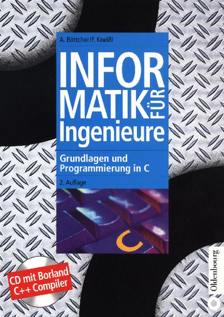Informatik für Ingenieure: Grundlagen und Progr...