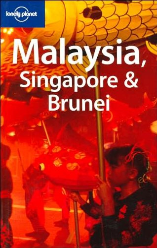 Malaysia, Singapore & Brunei (Lonely Planet Mal...