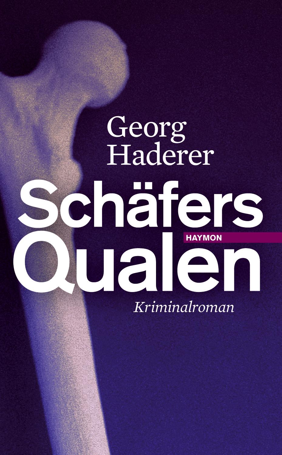 Schäfers Qualen. Kriminalroman - Georg Haderer