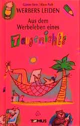 Werbers Leiden, in 6 Bdn., Aus dem Werbeleben e...