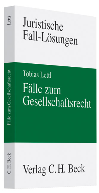 Fälle zum Gesellschaftsrecht - Tobias Lettl