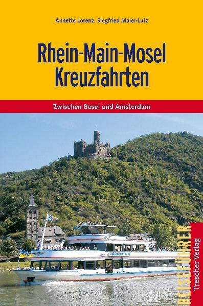 Rhein-Main-Mosel Kreuzfahrten: Zwischen Basel u...