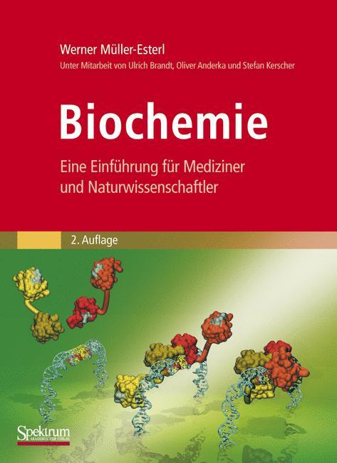 Biochemie: Eine Einführung für Mediziner und Naturwissenschaftler - Werner Müller-Esterl [2. Auflage 2010]