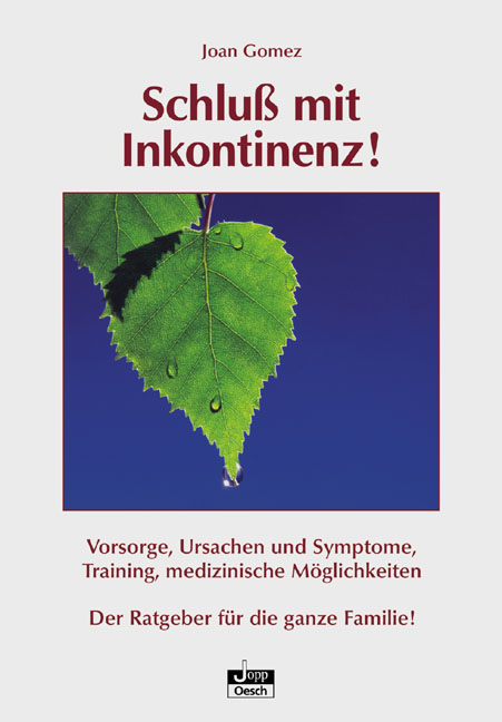 Schluss mit Inkontinenz: Vorsorge, Ursachen und...