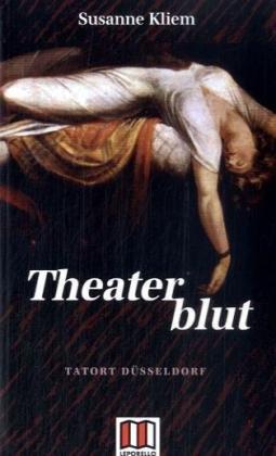Theaterblut: Tatort Düsseldorf - Susanne Kliem