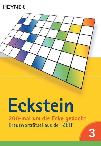 200-mal um die Ecke gedacht Bd. 3: Kreuzworträtsel aus der ZEIT: Kreuzworträtsel aus der Zeit.. Gehirnakrobatik - Eckste