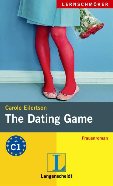 The Dating Game: Frauenroman - Carole Eilertson