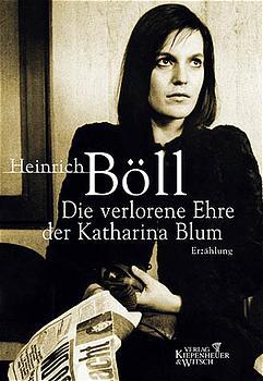 Die verlorene Ehre der Katharina Blum - Heinrich Böll [Taschenbuch]
