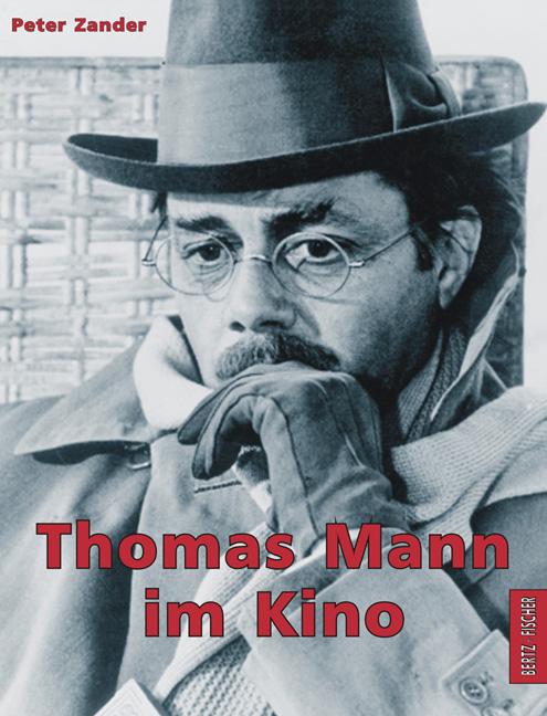 Thomas Mann im Kino - Peter Zander
