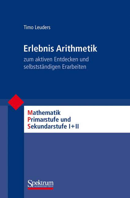 Erlebnis Arithmetik: - zum aktiven Entdecken un...