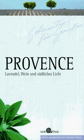 Geheimtips für Genießer. Provence. Lavendel, We...