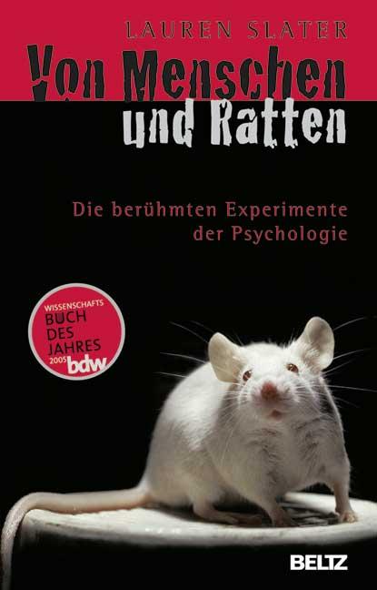 Von Menschen und Ratten: Die berühmten Experimente der Psychologie - Lauren Slater