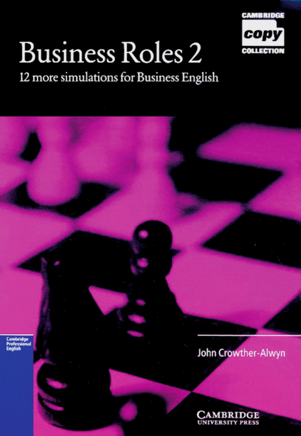 Business Roles, Vol.2: 12 more simulations for Business English. Photocopiable Resource Book for Students at intermediat
