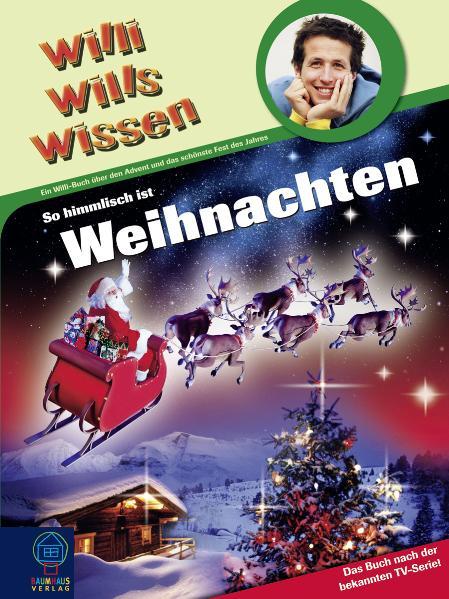 Willi wills wissen: So himmlisch ist Weihnachte...
