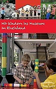 Mit Kindern ins Museum: Im Rheinland - Susanne ...