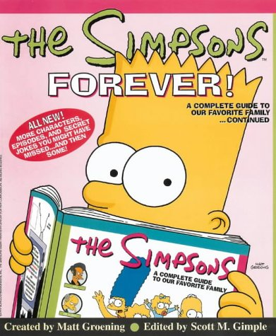 The Simpsons Forever. A Complete Guide to the Favourite Family... Continued: A Complete Guide to Our Favorite Family...Continued - Matt Groening