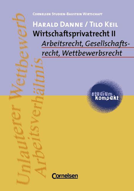 Wirtschaftsprivatrecht, Bd.2, Arbeitsrecht, Ges...