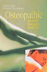Osteopathie. Die sanfte Lösung von Blockaden. A...