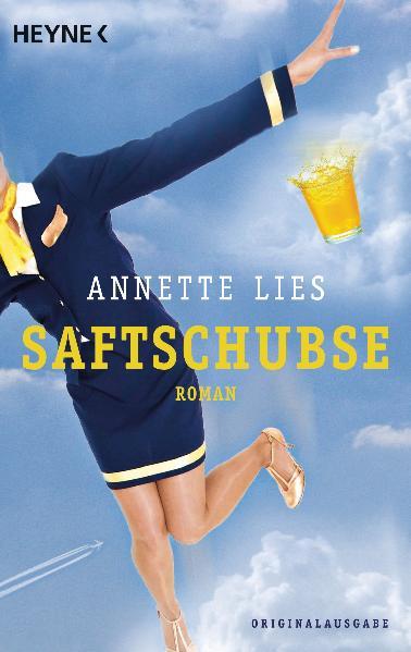 Saftschubse: Roman - Annette Lies