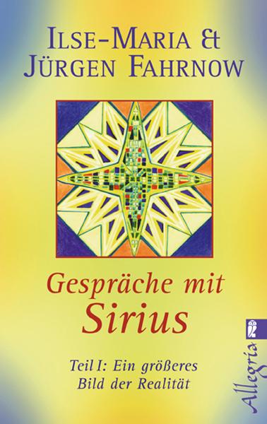Gespräche mit Sirius: Teil 1: Ein größeres Bild der Realität - Ilse M. Fahrnow