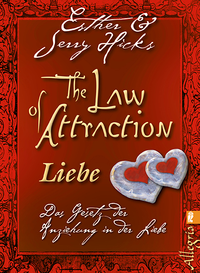 The Law of Attraction - Liebe: Das Gesetz der A...