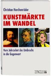 Die Kunstmärkte im Wandel. Vom Jahrzehnt des Um...