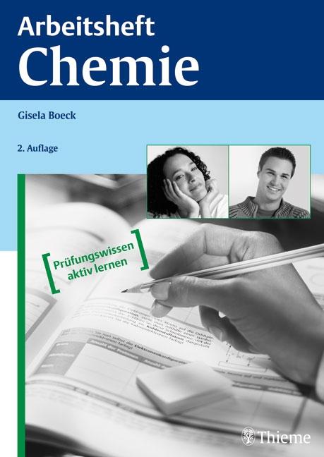 Arbeitsheft Chemie: Prüfungswissen aktiv lernen - Gisela Boeck