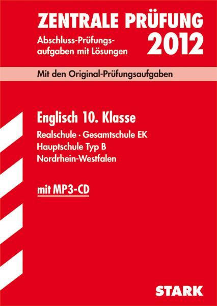 Abschluss-Prüfungsaufgaben Realschule Nordrhein-Westfalen: Englisch 10. Klasse 2011 mit MP3-CD. Mit den Original-Prüfungsaufgaben. Jahrgänge ... 2007 - 2010 mit Lösungen - Martin Paeslack