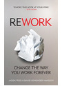 ReWork: Cancel Your Meetings, One-Down the Competition and Discover Greatness - Jason Fried