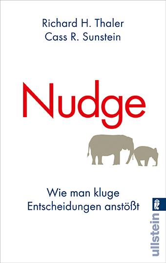 Nudge: Wie man kluge Entscheidungen anstößt - Richard H. Thaler