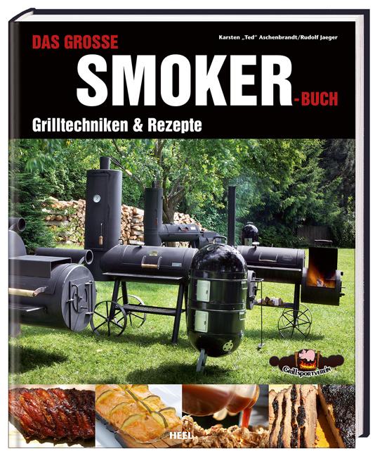 Das große Smokerbuch: Grilltechniken & Rezepte - Rudolf Jaeger