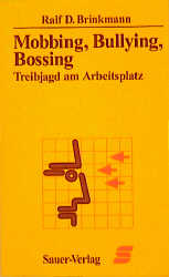 Mobbing, Bullying, Bossing - Ralf D. Brinkmann