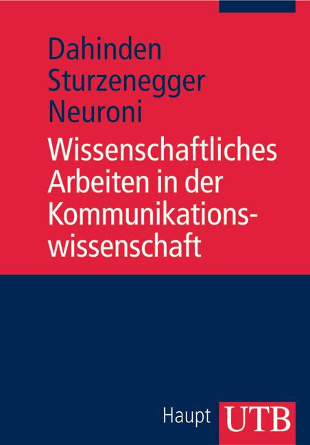 Wissenschaftliches Arbeiten in der Kommunikationswissenschaft (Uni-Taschenbücher M) - Urs Dahinden
