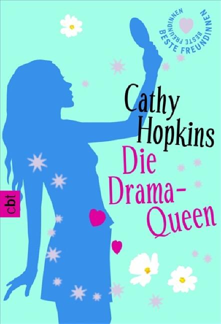 Beste Freundinnen - Die Drama-Queen - Cathy Hopkins