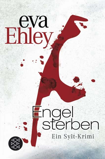 Engel sterben: Ein Sylt-Krimi - Eva Ehley [Taschenbuch]