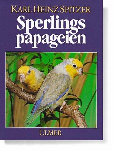 Sperlingspapageien. Arten und Rassen, Haltung u...