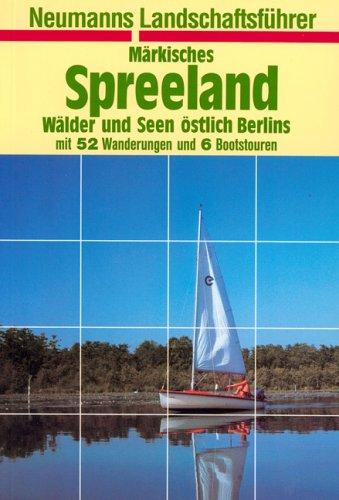 Märkisches Spreeland. Neumanns Landschaftsführe...