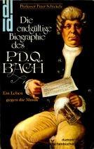Die endgültige Biographie des P. D. Q. Bach. Ei...
