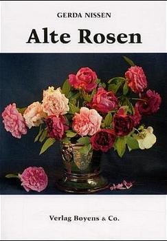 Alte Rosen: 43 bekannte und unbekannte Sorten a...
