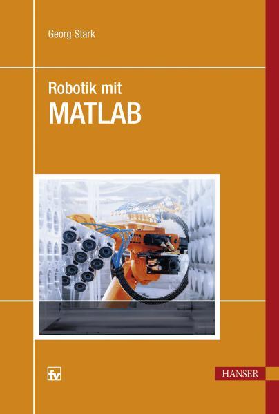 Robotik mit MATLAB - Georg Stark