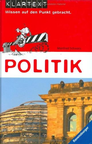 Klartext. Politik: Wissen auf den Punkt gebrach...