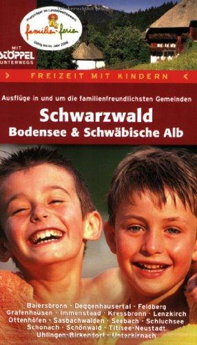 Freizeit mit Kindern - Schwarzwald, Bodensee, S...
