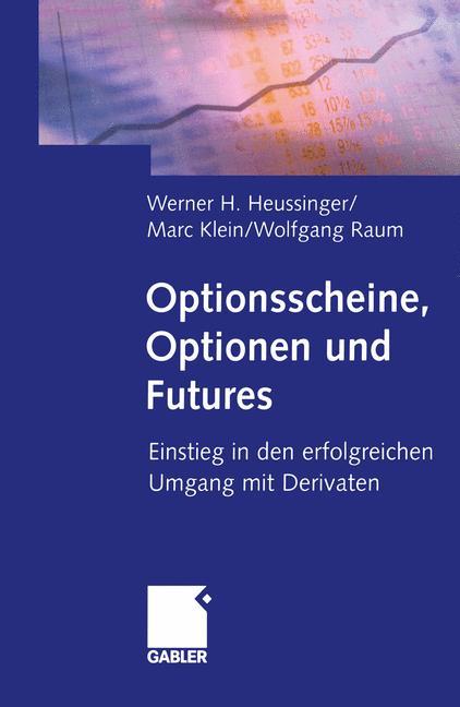 Optionsscheine, Optionen und Futures - Werner H...