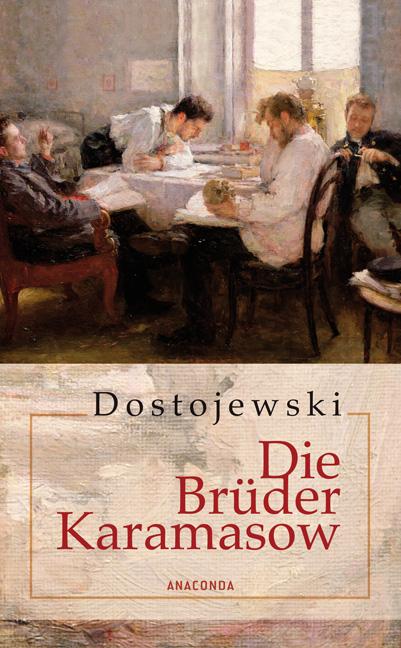 Die Brüder Karamasow. Roman in vier Teilen und einem Epilog - Fjodor Dostojewski