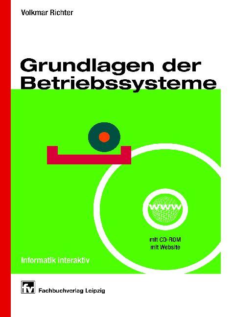 Grundlagen der Betriebssysteme. Mit CD-ROM. Informatik interaktiv - Volkmar Richter