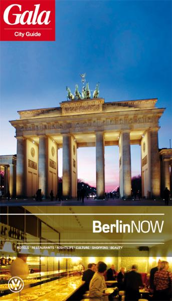 Berlin NOW, GALA City Guide. Hotels / Restauran...